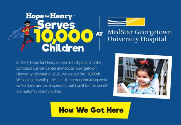 Hope for Henry Serves 10,000 Children at MedStar Georgetown University Hospital