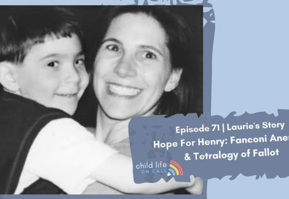 """Hope for Henry CEO Feature on """"Child Life On Call"""" Podcast"""